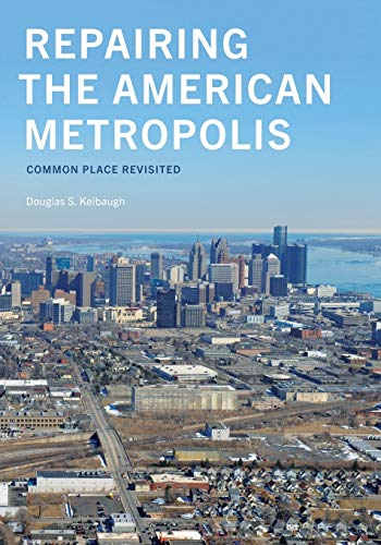 9780295982045: Repairing the American Metropolis: Common Place Revisited (Samuel and Althea Stroum Books)