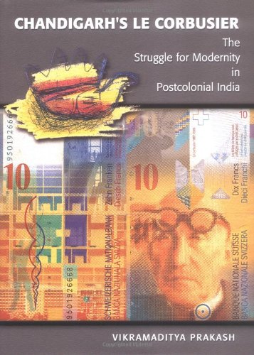 9780295982076: Chandigarh's Le Corbusier: The Struggle for Modernity in Postcolonial India (Studies in Modernity and National Identity)