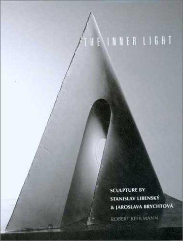9780295982151: The Inner Light: Sculpture by Stanislav Libensky and Jaroslava Brychtova