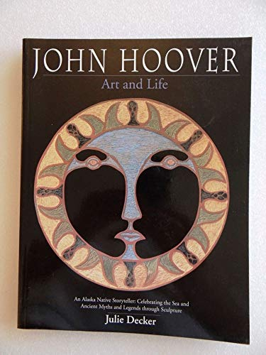 9780295982212: John Hoover: Art and Life