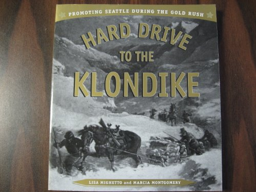 9780295982274: Hard Drive to the Klondike: Promoting Seattle During the Gold Rush