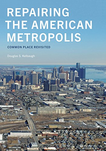 9780295982304: Repairing the American Metropolis: Common Place Revisited (Samuel and Althea Stroum Books)