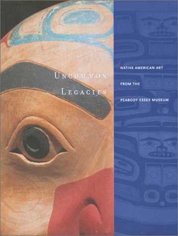 9780295982403: Uncommon Legacies: Native American Art from the Peabody Essex Museum