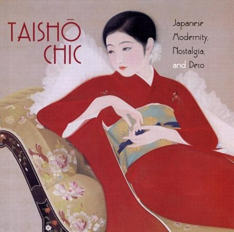 9780295982441: Taisho Chic: Japanese Modernity, Nostalgia and Deco