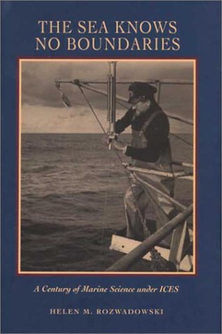 9780295982595: The Sea Knows No Boundaries: A Century of Marine Science under ICES