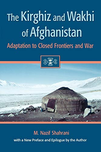 9780295982625: The Kirghiz and Wakhi of Afghanistan: Adaptation to Closed Frontiers and War