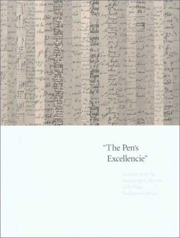 9780295982663: The Pen's Excellencie: Treasures from the Manuscript Collection of the Folger Shakespeare Library
