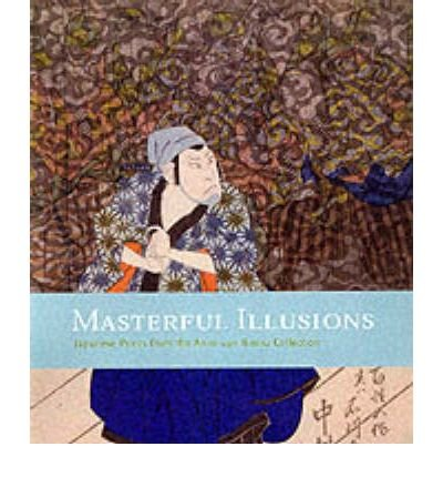 9780295982700: Masterful Illusions: Japanese Prints in the Anne Van Biema Collection