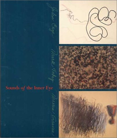 Sounds of the Inner Eye: John Cage, Mark Tobey and Morris Graves
