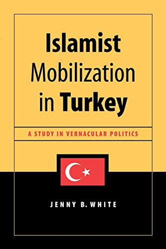 9780295982915: Islamist Mobilization in Turkey: A Study in Vernacular Politics (Studies in Modernity and National Identity)