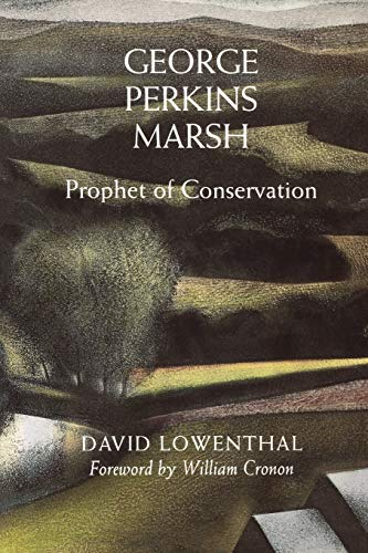9780295983158: George Perkins Marsh: Prophet of Conservation (Weyerhaeuser Environmental Books)