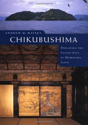 9780295983271: Chikubushima: Deploying the Sacred Arts in Momoyama Japan