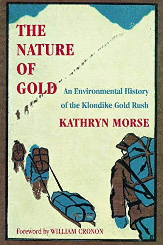 The Nature of Gold: An Environmental History: Morse, Kathryn