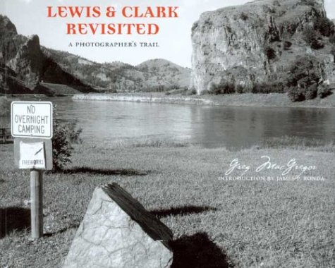 9780295983424: Lewis and Clark Revisited: A Photographer's Trail (Lyndhurst Book)