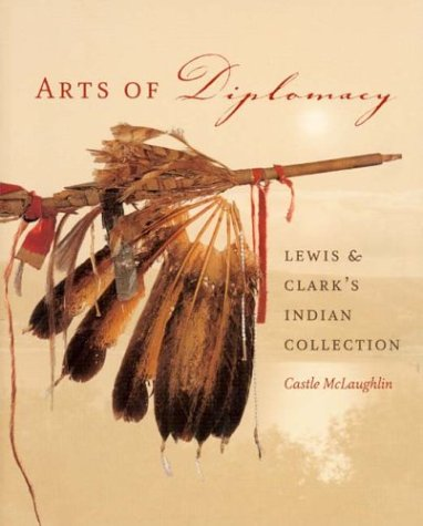9780295983615: Arts of Diplomacy: Lewis and Clark's Indian Collection