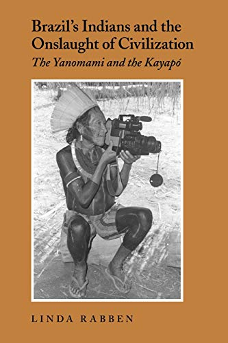 9780295983622: Brazil's Indians and the Onslaught of Civilization: The Yanomami and the Kayapo