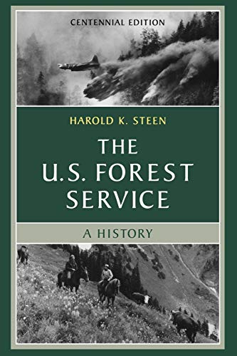 9780295983738: The U.S. Forest Service: A Centennial History, Revised Edition