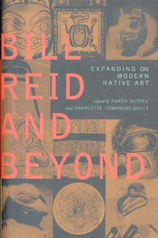9780295983769: Bill Reid and Beyond: Expanding on Modern Native Art