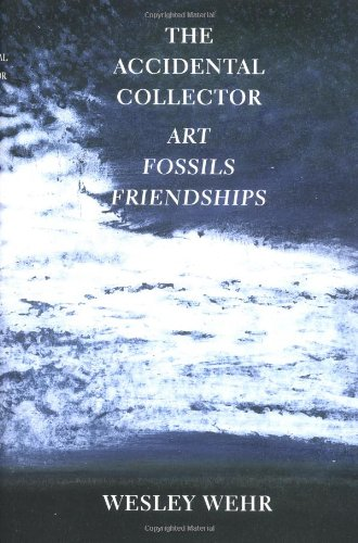 9780295983820: The Accidental Collector: Art, Fossils & Friendships