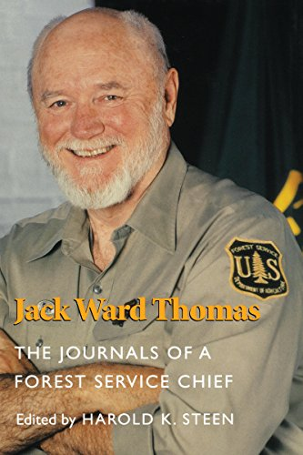 Jack Ward Thomas: The Journals of a Forest Service Chief: Thomas, Jack Ward