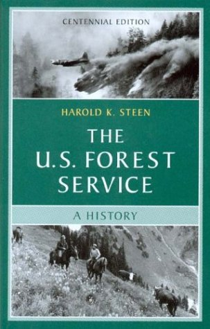 9780295984025: The U.S. Forest Service: A Centennial History, Revised Edition