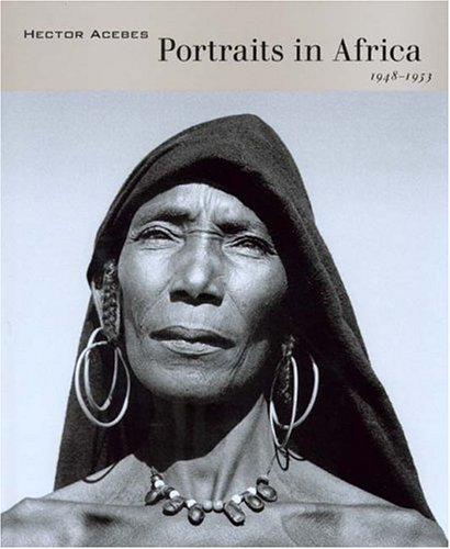 Hector Acebes. Portraits in Africa. 1948 - 1953.
