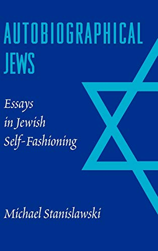 9780295984155: Autobiographical Jews: Essays in Jewish Self-Fashioning (Samuel and Althea Stroum Lectures in Jewish Studies)