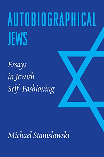 9780295984162: Autobiographical Jews: Essays in Jewish Self-Fashioning (Samuel and Althea Stroum Lectures in Jewish Studies)