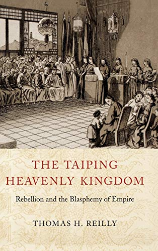 9780295984308: The Taiping Heavenly Kingdom: Rebellion and the Blasphemy of Empire (China Program Books (Hardcover))
