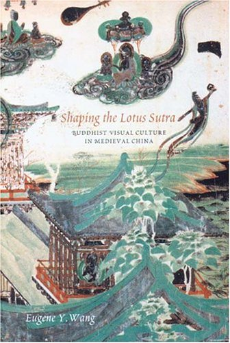 9780295984629: Shaping The Lotus Sutra: Buddhist Visual Culture In Medieval China