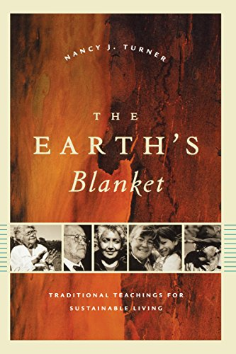 The Earth's Blanket: Traditional Teachings for Sustainable Living: Nancy J. Turner