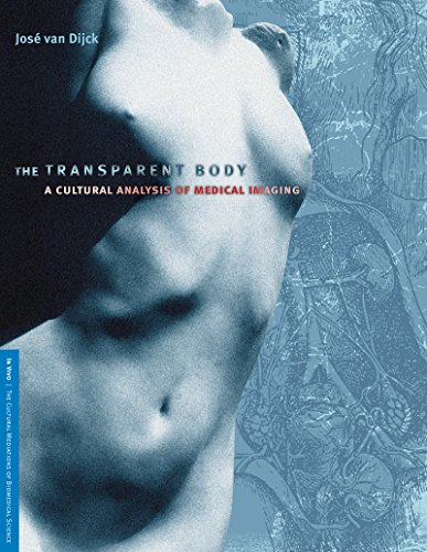 9780295984902: The Transparent Body: A Cultural Analysis of Medical Imaging (In Vivo)