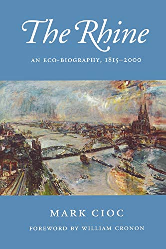 9780295985008: The Rhine: An Eco-biography, 1815-2000 (Weyerhaeuser Environmental Books)