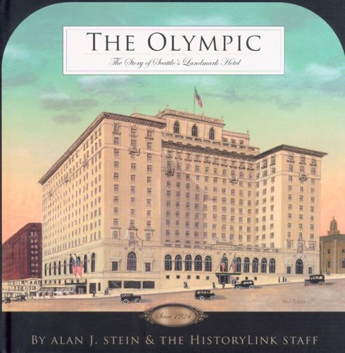 9780295985176: The Olympic: The Story of Seattle's Landmark Hotel Since 1924