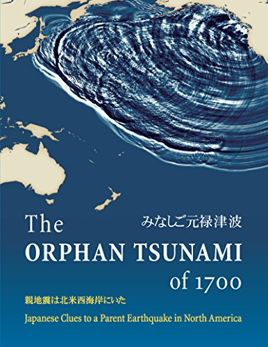 9780295985350: The Orphan Tsunami of 1700: Japanese Clues to a Parent Earthquake in North America