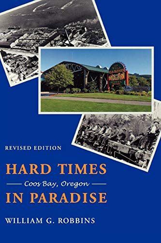 9780295985480: Hard Times in Paradise: Coos Bay, Oregon, Revised Edition