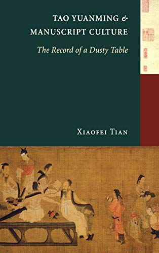 9780295985534: Tao Yuanming and Manuscript Culture: The Record of a Dusty Table (China Program Books)