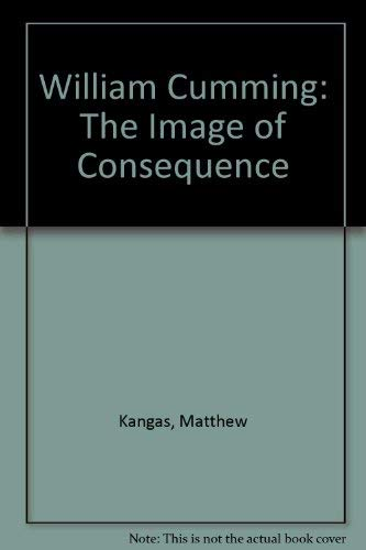 9780295985541: William Cumming: The Image of Consequence