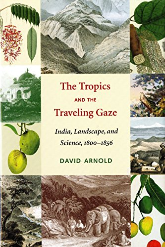 9780295985817: The Tropics and the Traveling Gaze: India, Landscape, and Science, 1800-1856 (Culture, Place, and Nature)