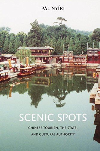 9780295985886: Scenic Spots: Chinese Tourism, the State, and Cultural Authority (China Program Books)