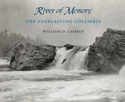 9780295985923: River of Memory: The Everlasting Columbia