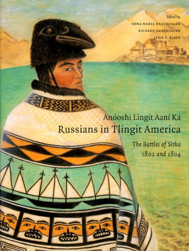 9780295986012: Anóoshi Lingít Aaní Ká / Russians in Tlingit America: The Battles of Sitka, 1802 and 1804 (Classics of Tlingit Oral Literature)