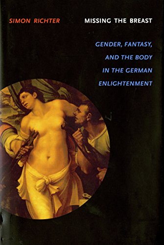 9780295986111: Missing the Breast: Gender, Fantasy, And the Body in the German Enlightenment (Literary Conjugations)