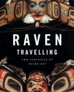 9780295986197: Raven Travelling: Two Centuries of Haida Art