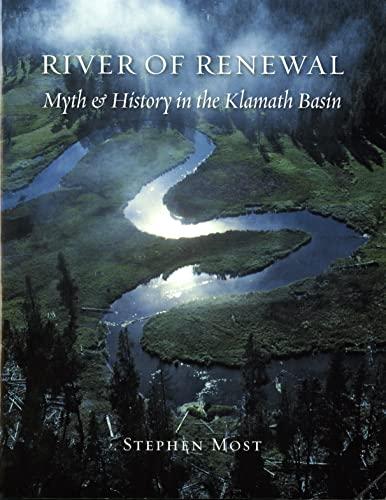 9780295986227: River of Renewal: Myth And History in the Klamath Basin