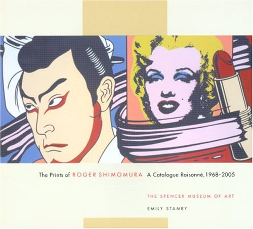 The Prints of Roger Shimomura: A Catalogue: Stamey, Emily