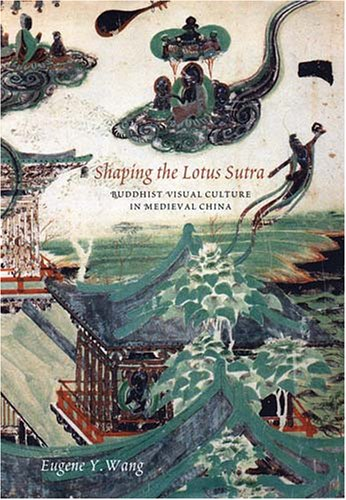 9780295986852: Shaping the Lotus Sutra: Buddhist Visual Culture in Medieval China