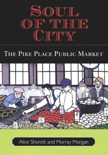 9780295987460: Soul of the City: The Pike Place Public Market