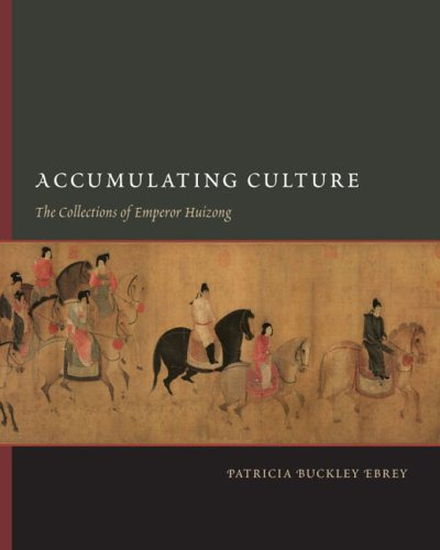9780295987781: Accumulating Culture: The Collections of Emperor Huizong (China Program Books)