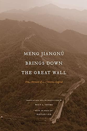 9780295987842: Meng Jiangnu Brings Down the Great Wall: Ten Versions of a Chinese Legend
